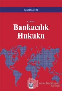 Güncel Bankacılık Hukuku