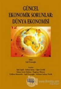 Güncel Ekonomik Sorunlar: Dünya Ekonomisi