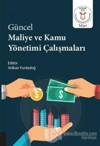 Güncel Maliye ve Kamu Yönetimi Çalışmaları Volkan Yurdadoğ