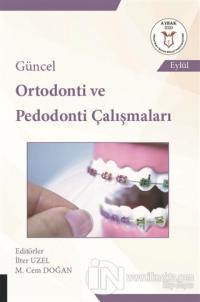 Güncel Ortodonti ve Pedodonti Çalışmaları
