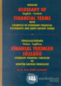 Güncelleştirilmiş Türkçe-İngilizce Finansal Terimler Sözlüğü Standart Finansal Tablolar ve Denetim Raporu Örnekleri Update Glossary of English-Turkish Financial Terms With Examples of Standard Financial Statements And Audit Report Forms (Ciltli)