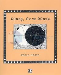 Güneş, Ay ve Dünya %10 indirimli Robin Heath
