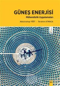 Güneş Enerjisi - Mühendislik Uygulamaları
