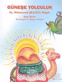 Güneşe Yolculuk Hz. Muhammed (S.A.V.)'in Hayatı (Ciltli)
