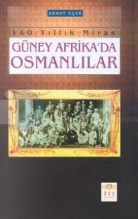 Güney Afrika'da Osmanlılar 140 Yıllık Miras
