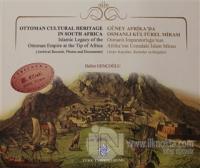 Güney Afrika'da Osmanlı Kültürel Mirası (Ciltli)