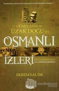 Güney Asya ve Uzak Doğu'da Osmanlı İzleri