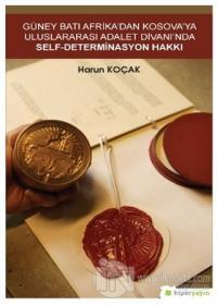 Güney Batı Afrika'dan Kosova'ya Uluslararası Adalet Divanı'nda Self-Determinasyon Hakkı