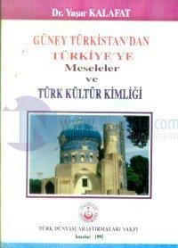 Güney Türkistan'dan Türkiye'ye Meseleler ve Türk Kültür Kimliği