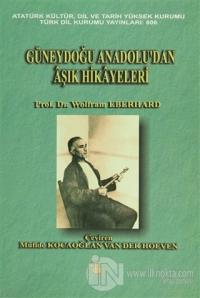 Güneydoğu Anadolu'dan Aşık Hikayeleri