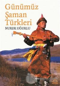 Günümüz Şaman Türkleri