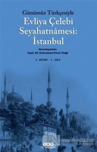 Günümüz Türkçesiyle Evliya Çelebi Seyahatnamesi 1. Cilt (2 Kitap Takım)