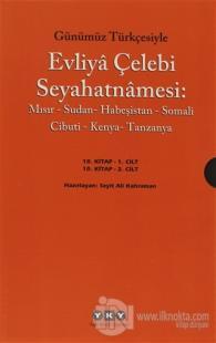 Günümüz Türkçesiyle Evliya Çelebi Seyahatnamesi 10. Kitap (2 Cilt Takım)