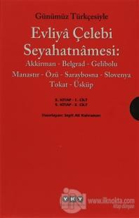 Günümüz Türkçesiyle Evliya Çelebi Seyahatnamesi 5. Cilt (2 Kitap Takım)