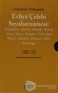 Günümüz Türkçesiyle Evliya Çelebi Seyahatnamesi 8. Cilt (2 Kitap Takım)