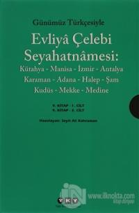 Günümüz Türkçesiyle Evliya Çelebi Seyahatnamesi 9. Cilt (2 Kitap Takım)