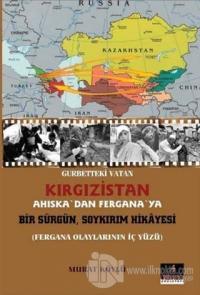 Gurbetteki Vatan Kırgızistan; Ahıska'dan Fergana'ya Bir Sürgün Soykırım Hikayesi
