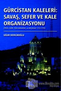 Gürcistan Kaleleri: Savaş Sefer ve Kale Organizasyonu