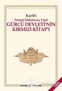 Gürcü Devleti'nin Kırmızı Kitap'ı Ermeni İddialarına Yanıt