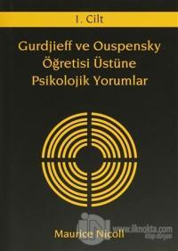 Gurdjieff ve Ouspensky Öğretisi Üstüne Psikolojik Yorumlar 1. Cilt (Ci