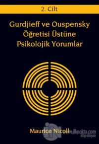 Gurdjieff ve Ouspensky Öğretisi Üstüne Psikolojik Yorumlar 2. Cilt