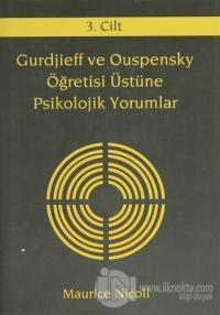 Gurdjieff ve Ouspensky Öğretisi Üstüne Psikolojik Yorumlar 3. Cilt (Ciltli)