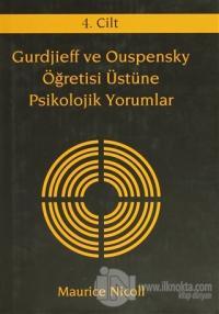 Gurdjieff ve Ouspensky Öğretisi Üstüne Psikolojik Yorumlar 4. Cilt