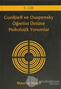 Gurdjieff ve Ouspensky Öğretisi Üstüne Psikolojik Yorumlar 5. Cilt (Ciltli)