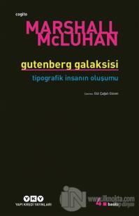 Gutenberg Galaksisi Tipografik İnsanın Oluşum