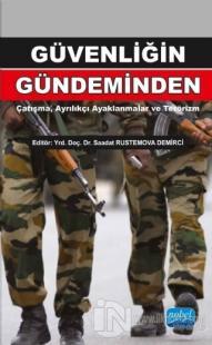 Güvenliğin Gündeminden: Çatışma, Ayrılıkçı Ayaklanmalar ve Terörizm