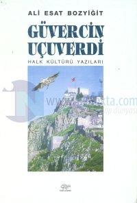 Güvercin Uçuverdi Halk Kültürü Yazıları