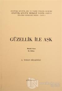 Güzellik ile Aşk %15 indirimli A. Turan Oflazoğlu