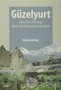 Güzelyurt İlçesi'nin (Aksaray) Beşeri ve Ekonomik Coğrafyası