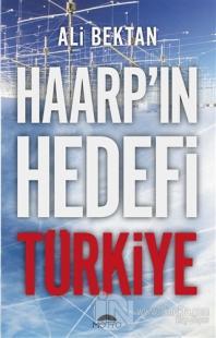 Haarp'ın Hedefi Türkiye Ali Bektan