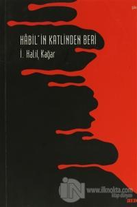 Habil'in Katlinden Beri