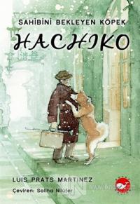 Hachiko - Sahibini Bekleyen Köpek (Ciltli)