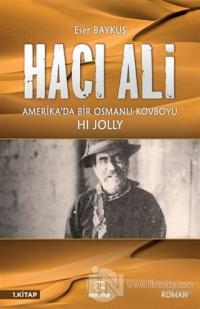 Hacı Ali: Amerika'da Bir Osmanlı Kovboyu Eser Baykuş