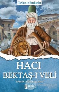 Hacı Bektaş-ı Veli - Tarihte İz Bırakanlar