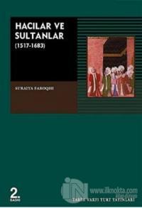 Hacılar ve Sultanlar (1517-1638)