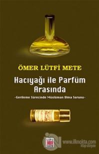Hacıyağı ile Parfüm Arasında Gerileme Sürecinde Müslüman Olma Sorunu