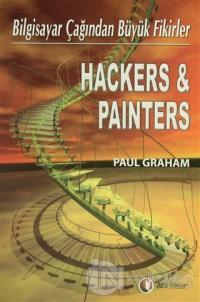 Hackers & Painters Bilgisayar Çağından Büyük Fikirler