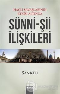 Haçlı Savaşlarının Etkisi Altında Sünni - Şii İlişkileri