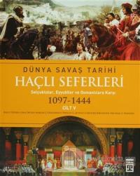 Haçlı Seferleri Cilt:5  Dünya Savaş Tarihi(1097-1444) (Ciltli)