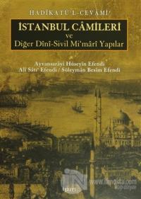 Hadikatü'l-Cevami İstanbul Camileri ve Diğer Dini-Sivil Mi'mari Yapılar (Ciltli)