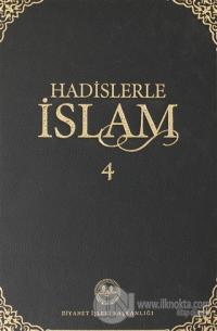 Hadislerle İslam Cilt 4 (Ciltli)
