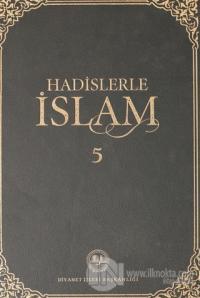 Hadislerle İslam Cilt 5 (Ciltli)