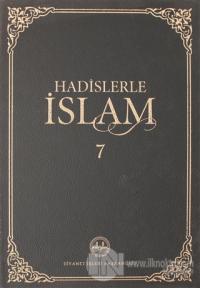 Hadislerle İslam Cilt 7 (Ciltli)
