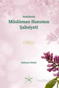Hadislerle Müslüman Hanımın Şahsiyeti