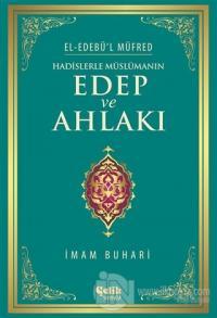 Hadislerle Müslümanın Edep ve Ahlakı (Ciltli - Şamua)
