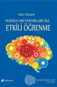 Hafıza Metaforları ile Etkili Öğrenme %15 indirimli Selvi Öztürk